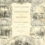 Family Records or Genealogies of the First Settlers of Passaic Valley and Vicinity