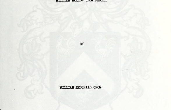 A genealogical study of the William Marion Crow Family